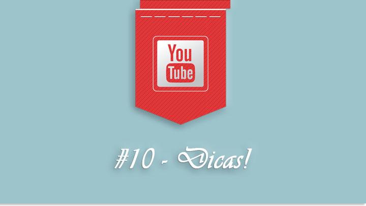 Como Ter Um Canal de Sucesso No Youtube - 10 dicas