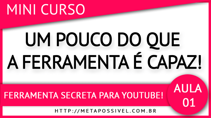 ferramenta-secreta-youtube-aula-1