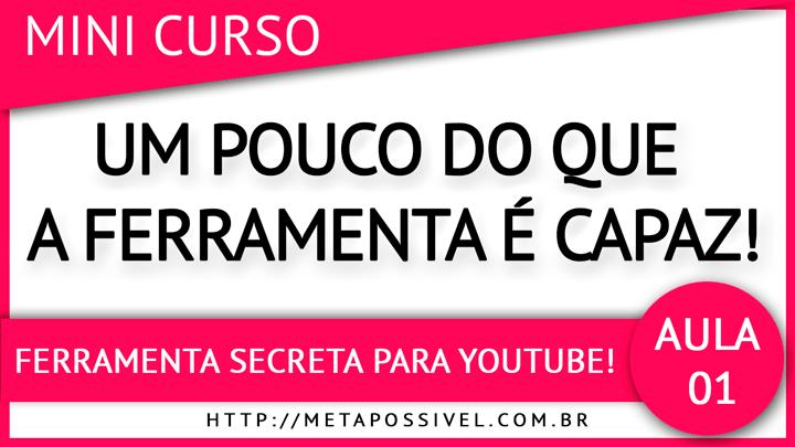 ferramenta-secreta-youtube-aula-1
