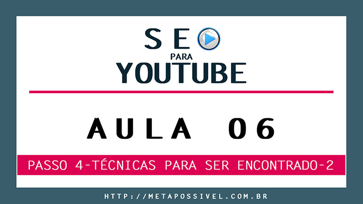 como otimizar vídeos do youtube para ser encontrado - aula 6