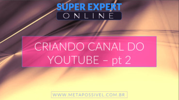 Criando-Canal-No-Youtube-Pt-2