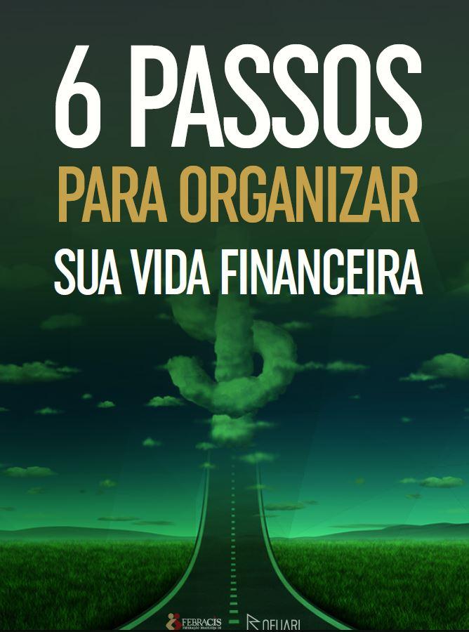 capa ebook 6 passos para organizar sua vida financeira - paulo vieira